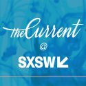 TheCurrent at SXSW